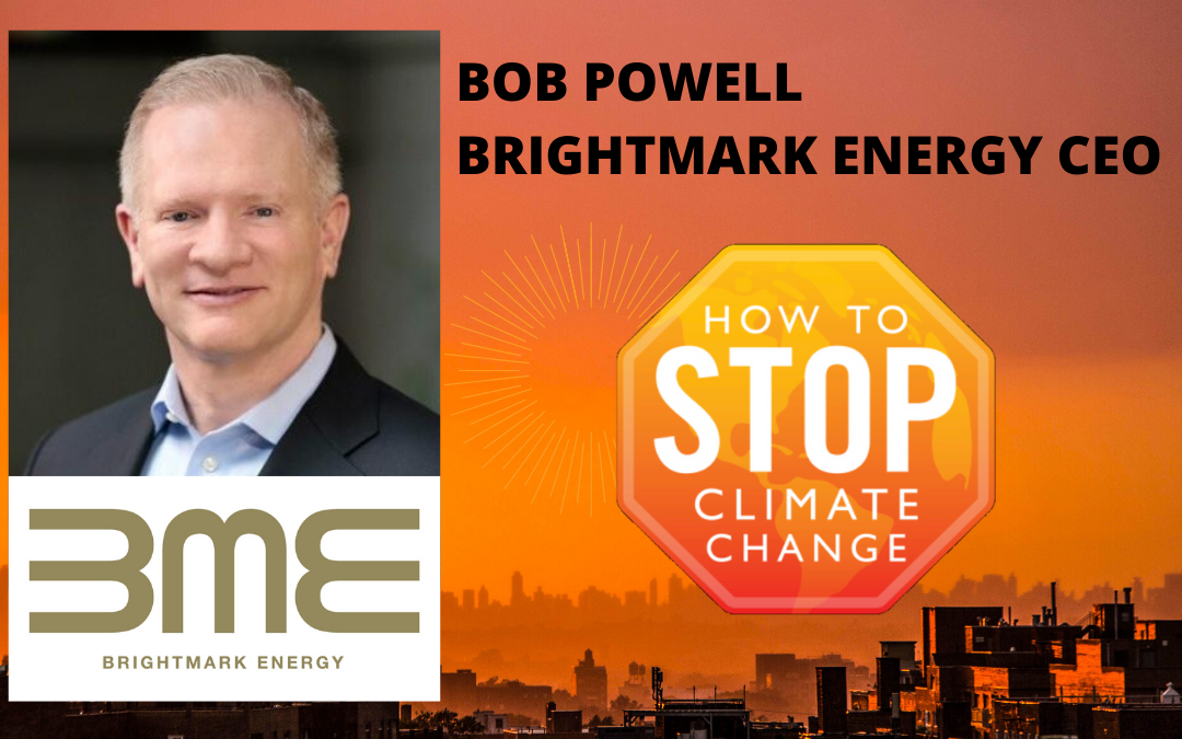 Waste to Energy – Bob Powell – Brightmark Energy