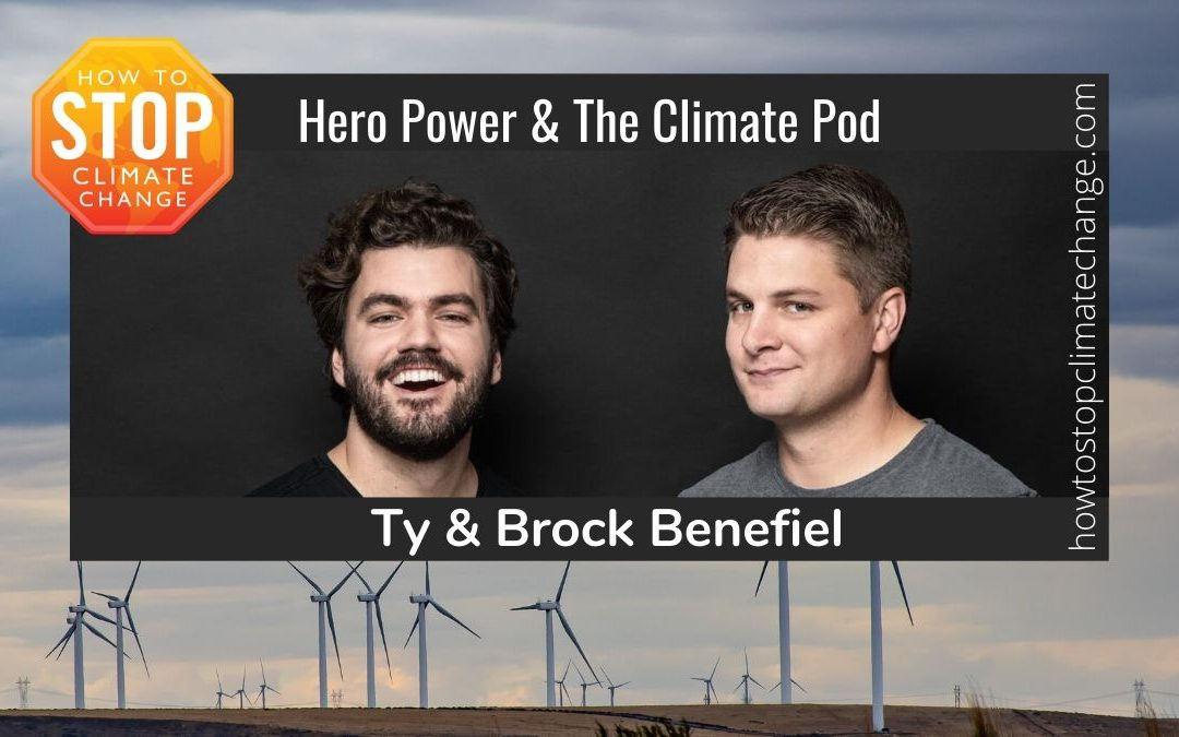 Renewable energy suppliers and hosts of The Climate Pod – Ty and Brock Benefiel