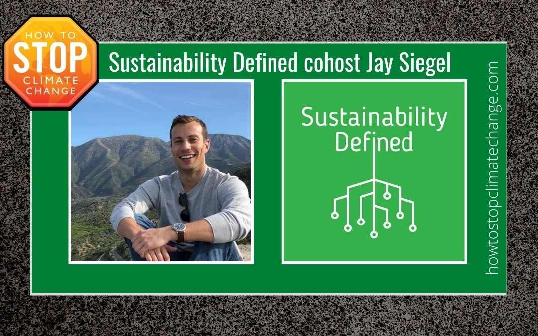 Sustainability Defined Cohost Jay Siegel: How to Define a Career in Sustainability