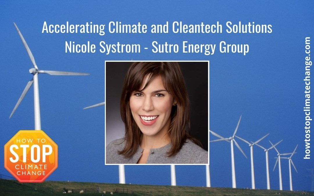Accelerating Climate and Cleantech Solutions – Nicole Systrom